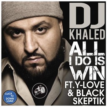 All I Do Is Win with DJ Khaled, Y-Love & Skeptik (Free
